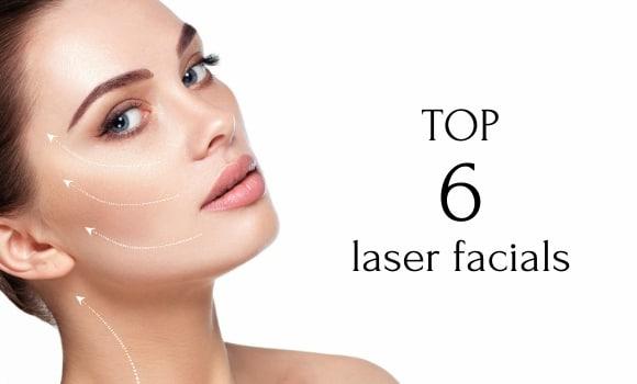 TOP 6 laser facials